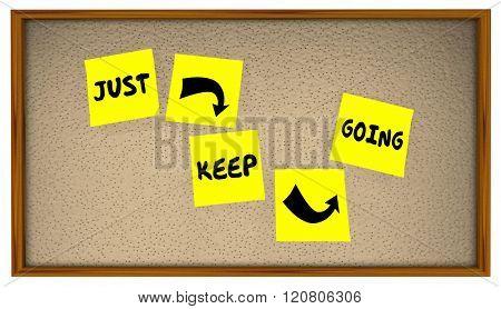 Just Keep Going Progress Move Forward Achieve Goal