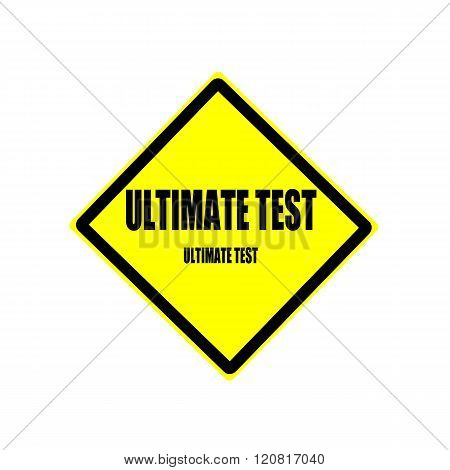 Ultimate test Black stamp text on yellow background