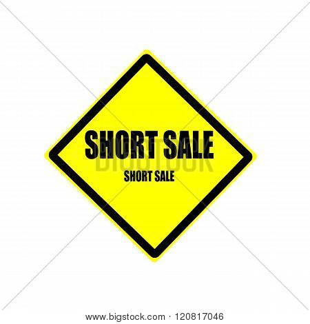 Short sale Black stamp text on yellow background