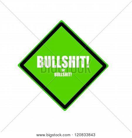 Bullshit White Stamp Text On Green Background