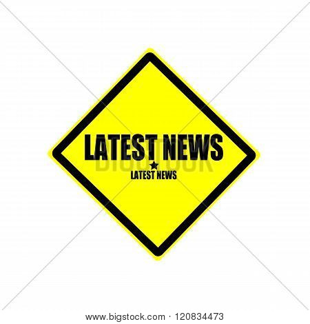 Latest News  Black Stamp Text On Yellow Background