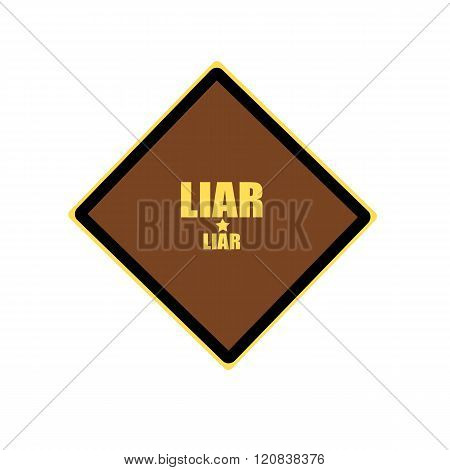 Liar Yellow Stamp Text On Brown Background
