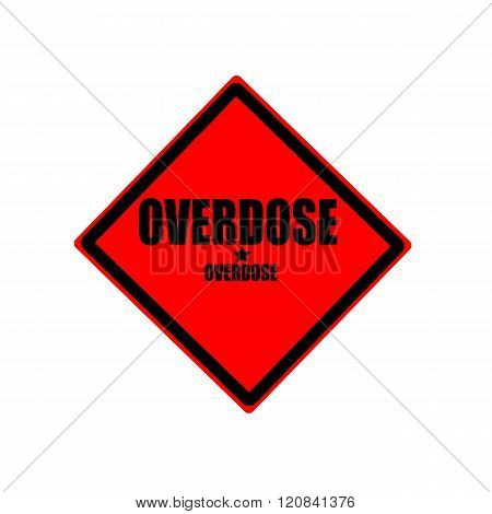Overdose Black Stamp Text On Red Background
