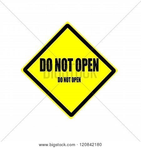 Do Not Open Black Stamp Text On Yellow Backgroud