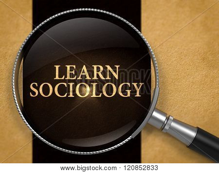 Learn Sociology through Loupe on Old Paper.