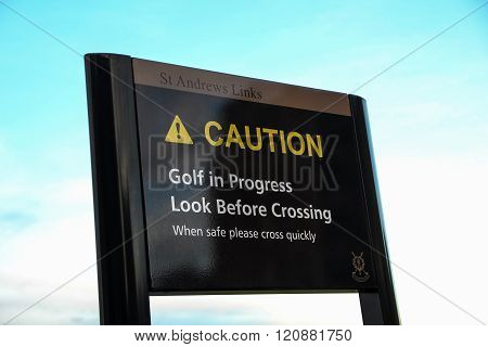 Caution Signboard At St Andrews Golf Course Scotland
