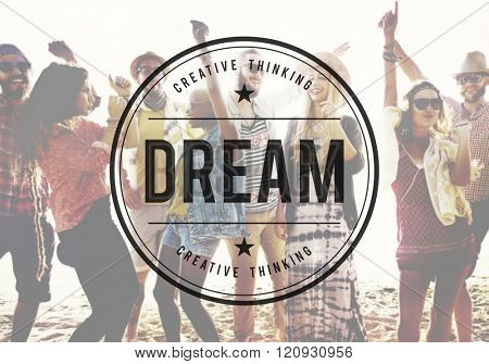 Dream Dreamer Dreaming Goal Hopeful Target Concept