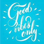 Modern calligraphy inspirational quote - good vibes only. Modern calligraphy brush lettering. Vector card or poster design with unique typography. poster