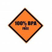 100 PERCENT BPA FREE black stamp text on orange background poster