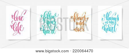 love life, follow your heart, forever and ever, always in my heart - four posters set to valentines day design, calligraphy vector illustration collection poster