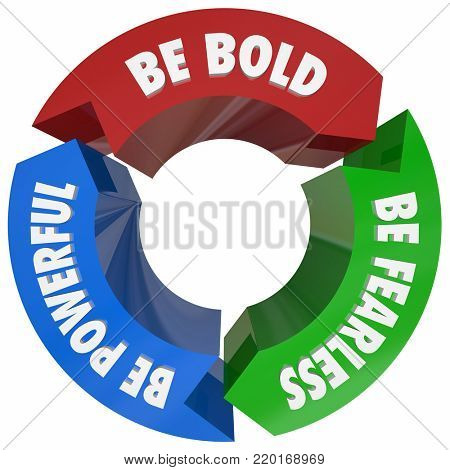 Be Bold Fearless Powerful Unafraid Courageous 3d Illustration