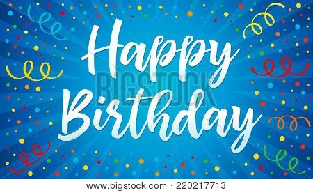 Happy birthday lettering, colorful confetti and ribbon blue. Happy Birthday calligraphy vector design for greeting cards and banner with confetti and ribbon, template for birthday celebration