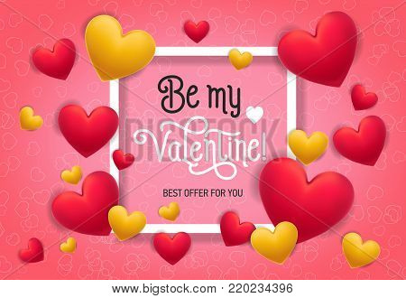 Be my Valentine, best offer for you lettering in frame with hearts on pink background. Calligraphic inscription can be used for greeting cards, festive design, posters, banners.