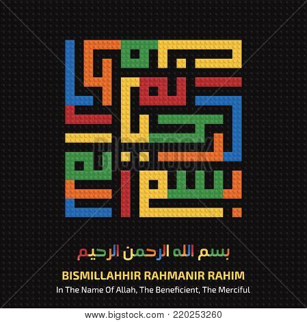 COLORFUL TOYS BRICKS KUFIC CALLIGRAPHY OF BISMILLAH (IN THE NAME OF ALLAH, THE BENEFICIENT, THE MERCIFUL) WITH TOY BRICKS PATTERN