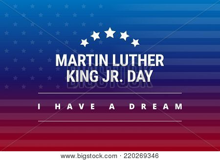 Martin Luther King Jr Day greeting card - I have a dream inspirational quote - horizontal blue and red background banner with US flag - vector
