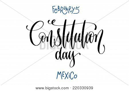 february 5 - constitution day - mexico, hand lettering inscription text, calligraphy vector illustration