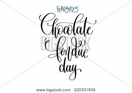 february 5 - chocolate fondue day - fun winter holiday in the world, hand lettering inscription text, calligraphy vector illustration