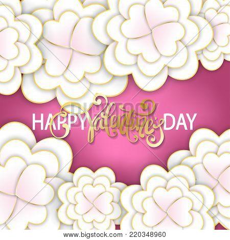 Elegant floral Greeting card. Happy Valentine's Day lettering. Paper art flower, heart shape paper cut flower petals, 3d design. Jewellery flowers with golden elements.
