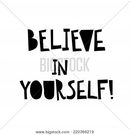 Believe in yourself text card. Inspirational and motivational quote. Modern brush lettering. Isolated on white background. Vector illustration stock vector.