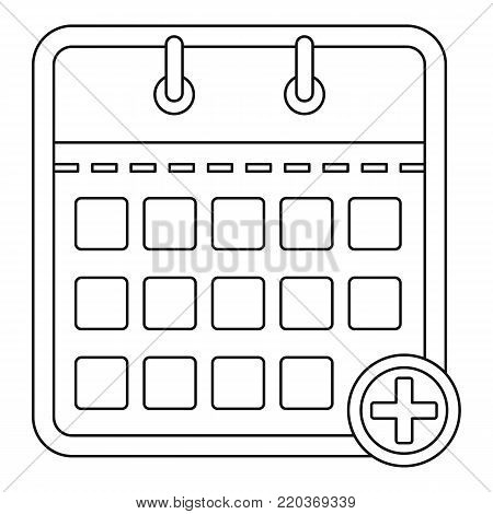Calendar with plus icon. Outline illustration of calendar with plus vector icon for web