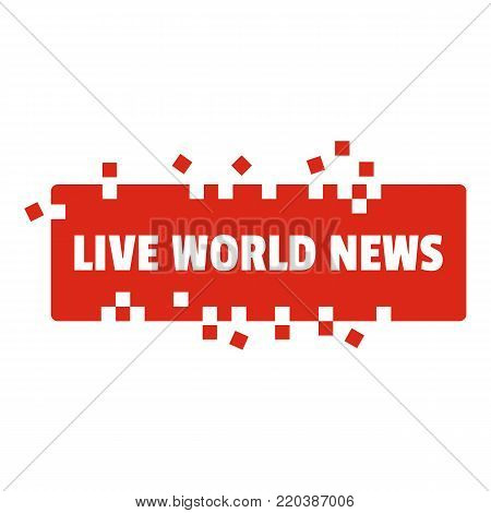 Live world news icon. Flat illustration of live world news vector icon for web.
