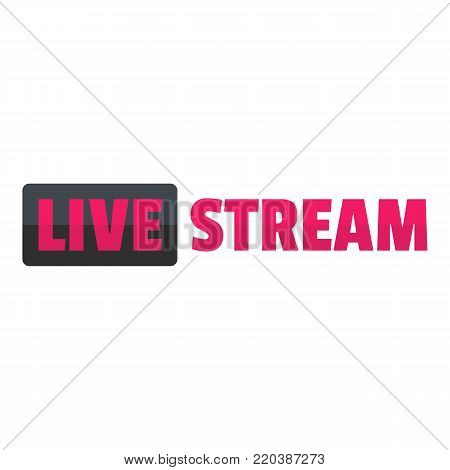 Live stream icon. Flat illustration of live stream vector icon for web.