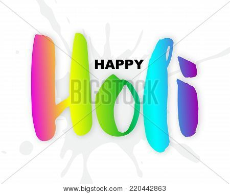 Happy Holi traditional Indian festival greeting card, vector illustration. Happy Holi handwritten colorful letters, white splash isolated on white background. Happy Holi card, Holi Indian celebration.