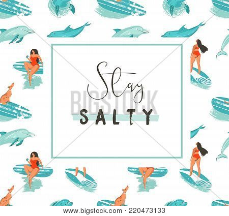 Hand drawn vector cartoon summer time fun poster template with surfer girls and modert typography quote stay salty isolated on white background.