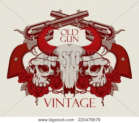 Vector emblem with skulls of bull and human, red roses, big old revolvers and barbed wire isolated on light background with words Old gun, Vintage