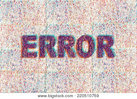 Glitched screen. Digital no signal. Vector Illustration. Background with abstract program code parts.Colored screenshot with title ERROR. Glitch noise texture .