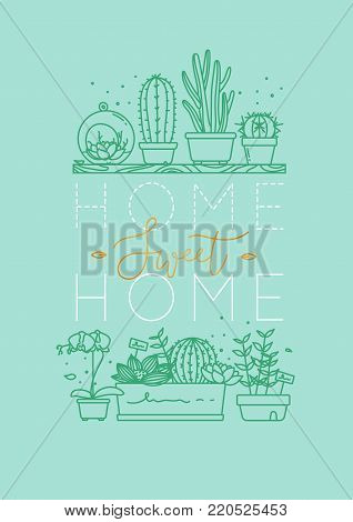 Compositions with shelf flat icon plants in pots lettering home sweet home drawing with menthol on turquoise background