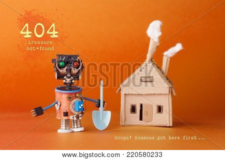 404 error page not found concept. Robot treasure hunter with a shovel near a cardboard toy house. Text Treasure not found. Ooops someone got here first. Orange background.