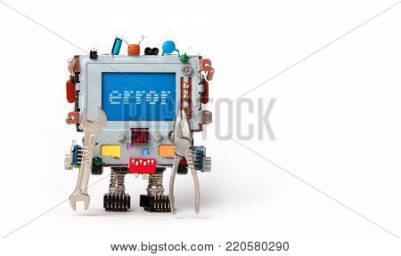 Error concept poster. Handyman robotic computer with hand wrench pliers on white background. Text message Error on blue screen. Copy space.