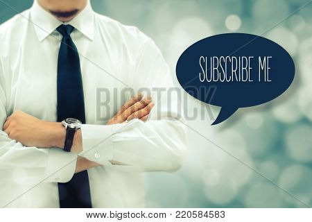 Register now, subscribe, advertising, marketing, membership concept. Businessman next to the chat bubble with text subscribe me. Businessman silhouette in bacground. Vintage filter applied.