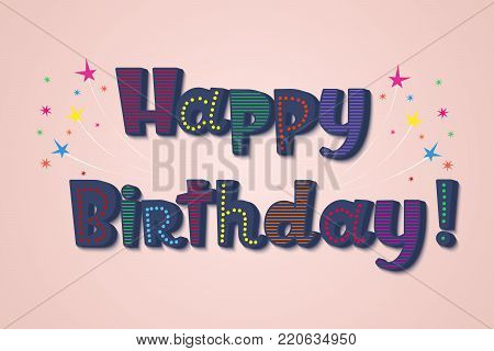 Hand drawn lettering - Happy birthday. Funky child handwritten calligraphy. Vector illustration. Happy Birthday card for children. Joyfull and colorful for cards, invitations, prints etc