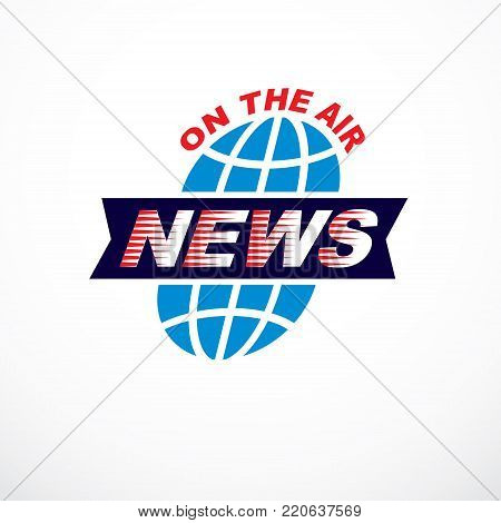 Journalism theme vector emblem created with Earth planet illustration and on the air writing, World online news.