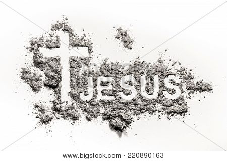 Word Jesus and christian cross or crucifix made in ash as lent, ash wednesday, chrism symbol concept