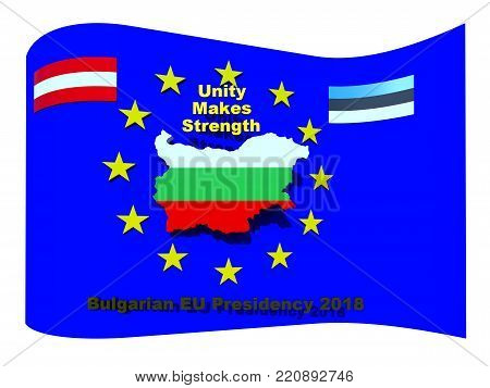 Bulgarian EU council presidency 2018 sign 3D illustration, presented as waving EU flag, Bulgarian flag on national borders map, motto, 3d text, Austrian flag, Estonian flag, isolated on white.