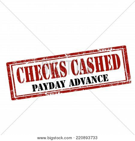 Grunge rubber stamp with text Checks Cashed-Payday Advance,vector illustration
