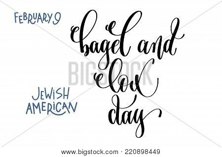 february 9 - bagel and lox day - jewish american, hand lettering inscription text to winter holiday design, calligraphy vector illustration