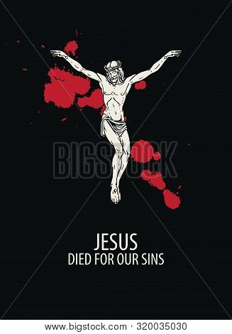 Vector Religious Illustration Or Banner With Words Jesus Died For Our Sins, With Crucified Jesus Chr
