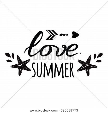 Love Summer Logo. Vector Inspirational Vacation And Travel Quote With Seastar, Wave In Black Color S