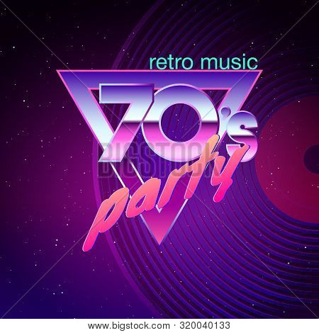 Paster Template For Retro Disco Party 70s. Neon Colors And Vinyl Record On Background. Vintage Music