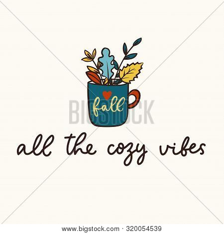 All The Cozy Vibes Lettering Inspirational Card Vector Illustration. Inspirational Quote Written In