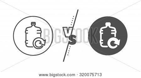 Refill Aqua Drink Sign. Versus Concept. Water Cooler Bottle Line Icon. Liquid Symbol. Line Vs Classi
