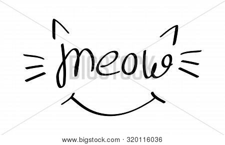 Meow Lettering With Cat Whiskers, Ears And Smile. Black Drawing On White Background. Vector Illustra