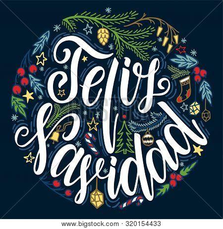 Feliz Navidad Lettering. Feliz Navidad Translated From Spanish Merry Christmas Lettering On Black Ba