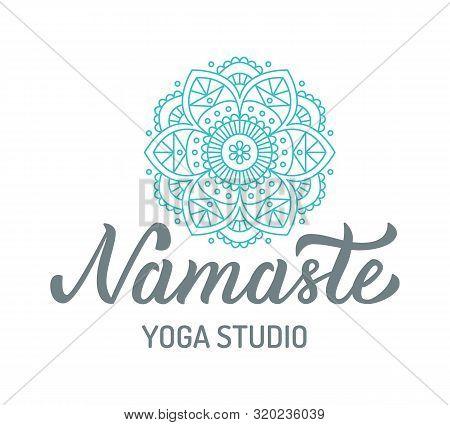 Namaste. Yoga Studio Logo With Mandala Isolated On White Background. Hand Lettering Elements. Vector