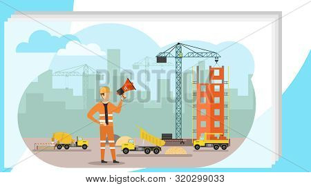 An Engineer Speaks In A Megaphone At A Construction Site. An Engineer Directs And Supervises The Wor