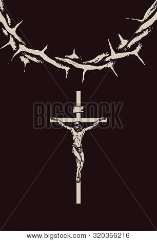 Vector Illustration Of Religious Symbol Crucifix. Jesus Christ, The Son Of God And A Crown Of Thorns